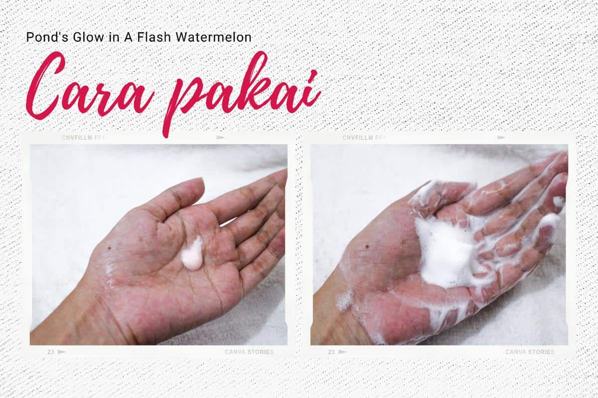 Review Pond's Glow in A Flash Watermelon Facial Cleanser_Aplikasi